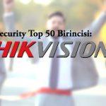 Security Top 50 Birincisi: Hikvision