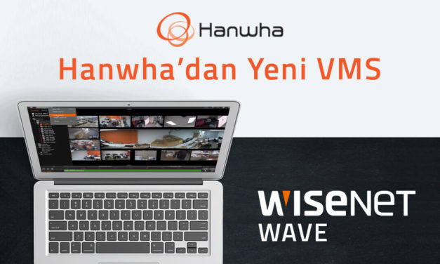 Hanwha'dan Yeni VMS (Download Linki ile)